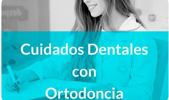 Cuidados dentales con Ortodoncia